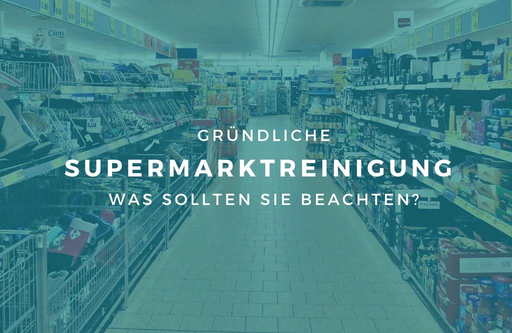 Gründliche Supermarktreinigung